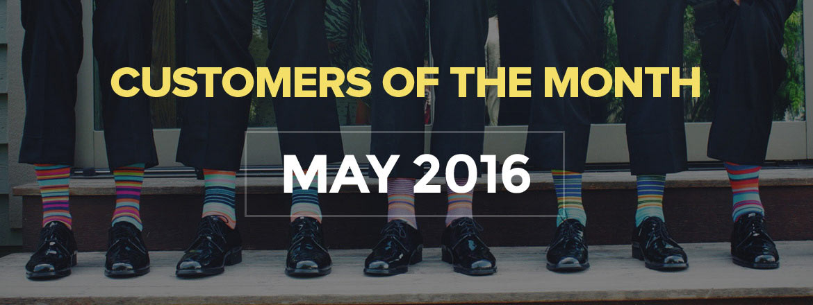 Customers Of The Month: May 2016
