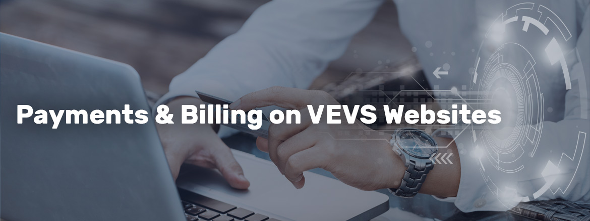 More Flexible Payments & Billing with VEVS CMS 2.0